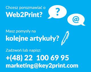 Chcesz porozmawiać o Web to Print Zadzwoń: +48 22 100 69 95